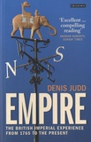 Denis Judd - Empire - The British Imperial Experience from 1765 to the Present.