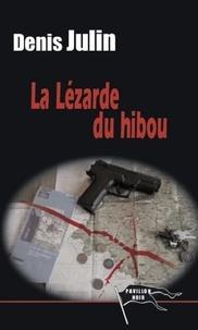 Denis Julin - La lézarde du hibou - Une enquête du capitaine Brunie.