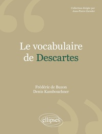 Denis Kambouchner - Le vocabulaire de Descartes.