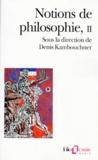 Denis Kambouchner - NOTIONS DE PHILOSOPHIE. - Tome 2.