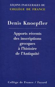 Denis Knoepfler - Apports récents des inscritpions grecques à l'histoire de l'Antiquité.