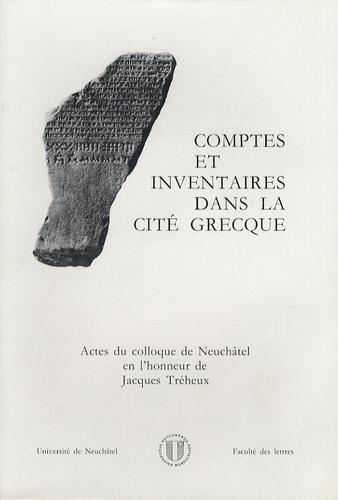 Denis Knoepfler - Comptes et inventaires dans la cité grecque - Actes du colloque de Neuchâtel en l'honneur de Jacques Tréheux.
