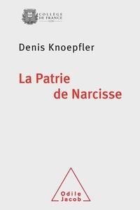 Denis Knoepfler - La Patrie de Narcisse - Un héros mythique enraciné dans le sol et dans l'histoire d'une cité grecque.