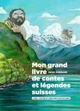 Denis Kormann - Mon grand livre de contes et legendes suisses.