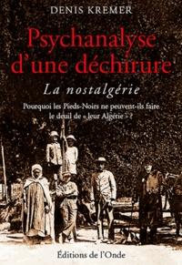 Denis Kremer - Psychanalyse d'une déchirure - La nostalgérie.