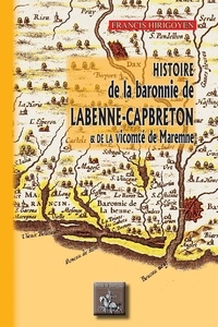 Gratuit pour télécharger des ebooks pdf Histoire de la Baronnie de Labenne-Capbreton & de la vicomté de Marennes par Denis Labau iBook ePub DJVU 9782824052960 (Litterature Francaise)