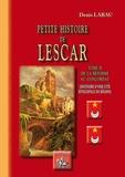 Denis Labau - Petite histoire de Lescar - Tome 2, De la Réforme au Concordat, histoire d'une cité épiscopale du Béarn.