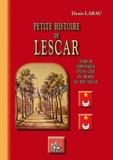 Denis Labau - Petite histoire de Lescar - Tome 3, Chronique d'une cité du Béarn du XIXe siècle.