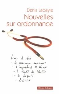 Denis Labayle - Nouvelles sur ordonnance.