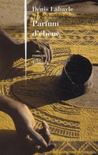 Denis Labayle - Parfum d'ébène.
