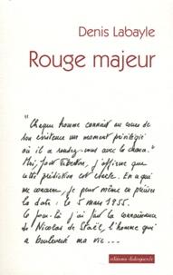 Denis Labayle - Rouge majeur.