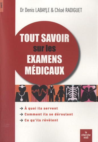 Denis Labayle et Chloé Radiguet - Tout savoir sur les examens médicaux.