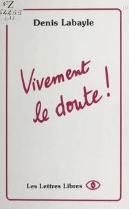 Denis Labayle - Vivement le doute !.