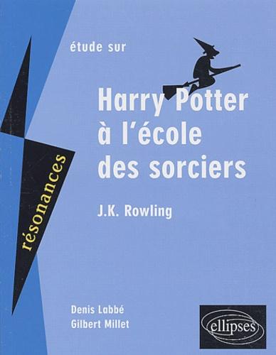 Denis Labbé et Gilbert Millet - Etude sur Harry Potter à l'école des sorciers, J-K Rowling.