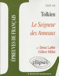 Denis Labbé et Gilbert Millet - Etude sur John Ronald Reuel Tolkien : Le Seigneur des Anneaux.