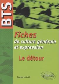 Denis Labbé et Marie Albert - Le détour : fiches de culture générale et expression BTS.