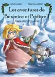 Denis Labbé et Priscilla Grédé - Les Aventures de Bérénice et Profitroll Tome 2 : Le géant Gargan.