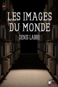 Denis Labbé - Les images du monde.