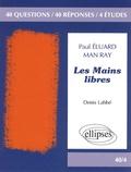 Denis Labbé - Les Mains libres - Paul Eluard / Man Ray.
