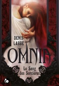 Denis Labbé - Omnia - Le sang des sorcières.