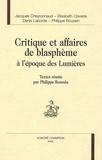 Denis Laborde et Elisabeth Claverie - Critique et affaires de blasphème à l'époque des Lumières.