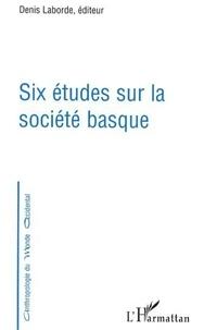 Denis Laborde - Six études sur la société basque.