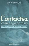 Denis Labouré - Contactez votre ange gardien - Rituel (anacrise) de Pelagius, ermite de Majorque.