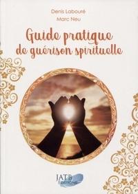 Denis Labouré - Guide pratique de guérison spirituelle.