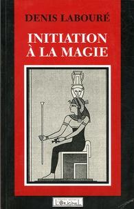 Denis Labouré - Initiation à la magie.