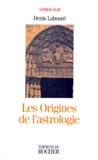 Denis Labouré - Les origines de l'astrologie.