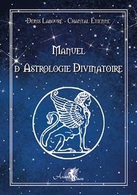 Denis Labouré et Chantal Etienne - Manuel d'astrologie divinatoire - Astrologie védique.