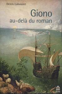 Denis Labouret - Giono au-delà du roman.
