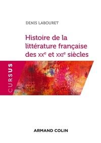 Denis Labouret - Histoire de la littérature française des XXe et XXIe siècles.