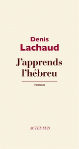 Denis Lachaud - J'apprends l'hébreu.