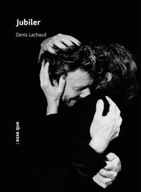 Denis Lachaud - Jubiler.