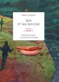 Denis Lachaud - Moi et ma bouche.