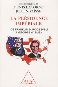 Denis Lacorne et Justin Vaïsse - La présidence impériale - De Franklin D. Roosevelt à George W. Bush, édition bilingue français-anglais.
