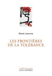 Denis Lacorne - Les frontières de la tolérance.