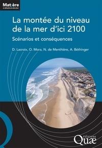 Denis Lacroix et Olivier Mora - La montée du niveau de la mer d'ici 2100 - Scénarios et conséquences.