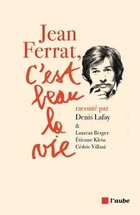 Denis Lafay - Jean Ferrat, c'est beau la vie.