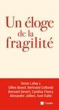 Denis Lafay - Un éloge de la fragilité.