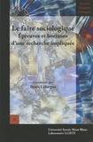 Denis Laforgue - Le faire sociologique - Epreuves et horizons de la recherche impliquée.