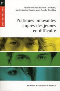 Denis Lafortune et Marie-Marthe Cousineau - Pratiques innovantes auprès des jeunes en difficulté.