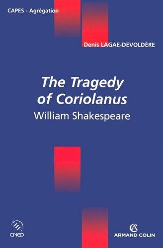 The Tragedy of Coriolanus. William Shakespeare