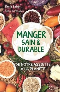 Denis Lairon - Manger sain et durable - De notre assiette à la planète.