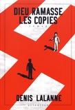 Denis Lalanne - Dieu ramasse les copies.