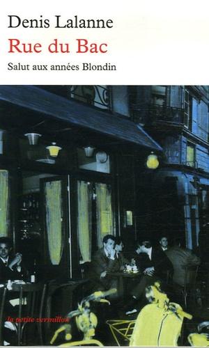 Denis Lalanne - Rue du Bac - Salut aux années Blondin.