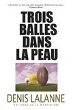 Denis Lalanne - Trois balles dans la peau.