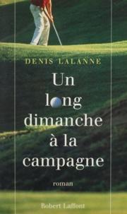 Denis Lalanne - Un long dimanche à la campagne.