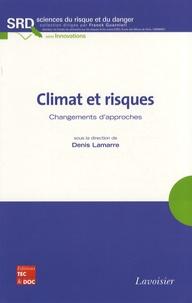 Climat et risques- Changements d'approches - Denis Lamarre |